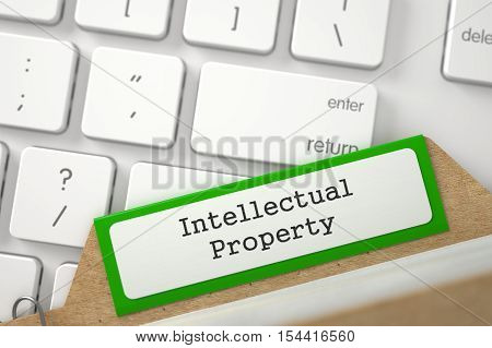 Intellectual Property Concept. Word on Green Folder Register of Card Index. Closeup View. Blurred Image. 3D Rendering.