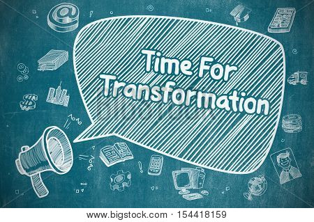 Business Concept. Horn Speaker with Text Time For Transformation. Doodle Illustration on Blue Chalkboard.