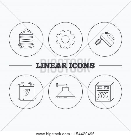 Dishwasher, kitchen hood and mixer icons. Steamer linear sign. Flat cogwheel and calendar symbols. Linear icons in circle buttons. Vector