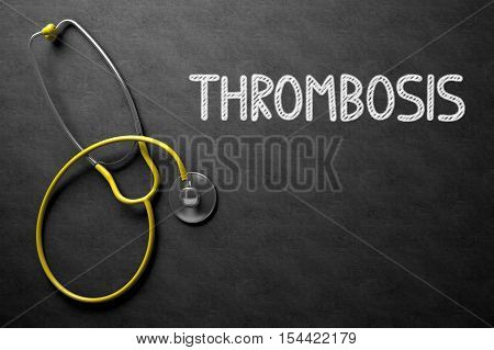 Black Chalkboard with Thrombosis - Medical Concept. Medical Concept: Black Chalkboard with Thrombosis. 3D Rendering.