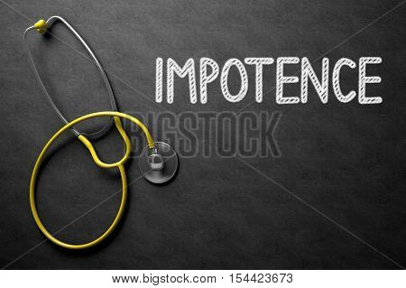 Medical Concept: Impotence - Medical Concept on Black Chalkboard. Medical Concept: Impotence on Black Chalkboard. 3D Rendering.