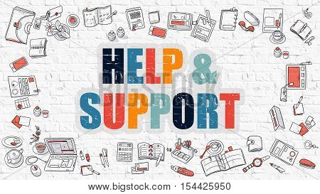 Help and Support Concept. Help and Support Drawn on White Wall. Help and Support in Multicolor. Doodle Design. Modern Style Illustration. Line Style Illustration. White Brick Wall.