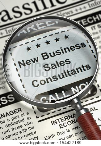 New Business Sales Consultants - Job Vacancy in Newspaper. Column in the Newspaper with the Small Advertising of New Business Sales Consultants. Concept of Recruitment. Blurred Image. 3D Rendering.