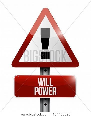 Will Power Warning Sign Sign Concept