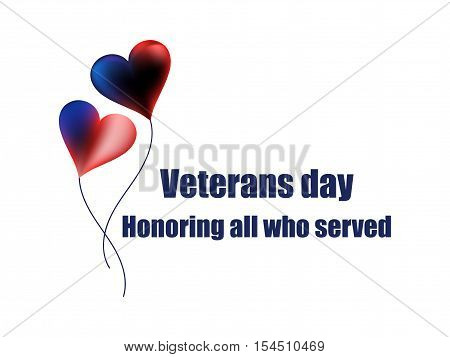 Veterans Day 11Th November. Honoring All Who Served. Veterans Day Greeting Card With Balloons On Whi