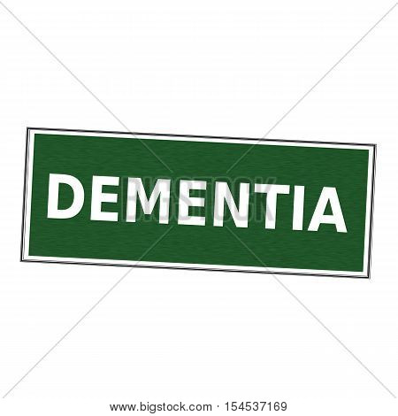 DEMENTIA white wording on picture frame Green background