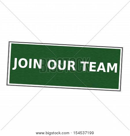 Join our team white wording on picture frame Green background