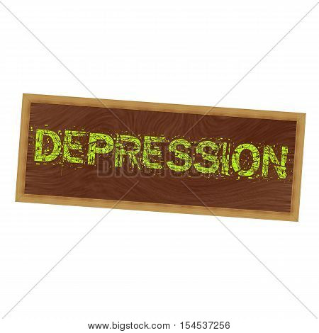 DEPRESSION yellow wording on picture frame wood brown background