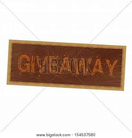 Giveaway orange wording on picture frame wood brown background