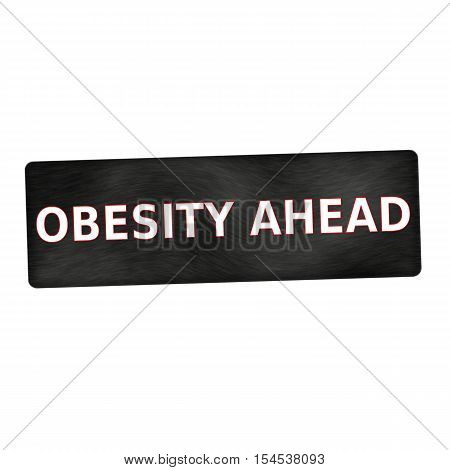 obesity ahead white wording on black wood background