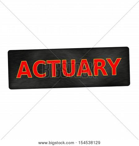 actuary red wording on black wood background