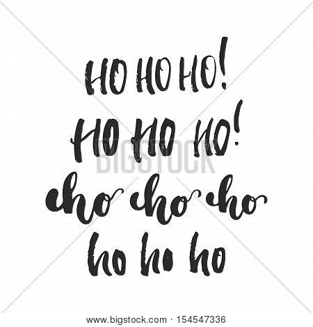 Ho Ho Ho - lettering Christmas and New Year holiday calligraphy phrase isolated on the background. Fun brush ink typography for photo overlays, t-shirt print, flyer, poster design