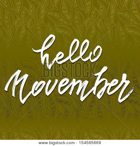 Hello November lettering. Autumn abstract vector banner. Calligraphy greeting card design. Green autumn leaves background. Vector illustration stock vector.