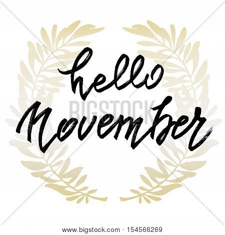 Hello November lettering. Autumn abstract vector banner. Calligraphy greeting card design. White background with olive branches. Vector illustration stock vector.