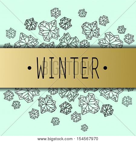 Horizontal border frame with winter label. Polygonal trendy style snowflakes on mint gold background. Winter holidays snowfall concept. Vector illustration stock vector.