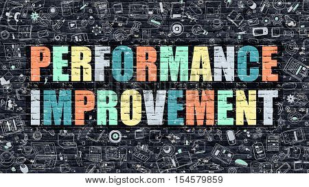 Performance Improvement Concept. Performance Improvement Drawn on Dark Wall. Performance Improvement in Multicolor. Performance Improvement Concept in Modern Doodle Style.