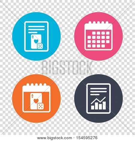 Report document, calendar icons. Casino sign icon. Playing card with dice symbol. Transparent background. Vector