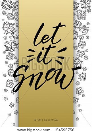 Vertical border frame. Let it snow lettering. Winter polygonal trendy style snowflakes on gold white. Winter holidays snowfall concept label. Snowflake vector illustration stock vector.
