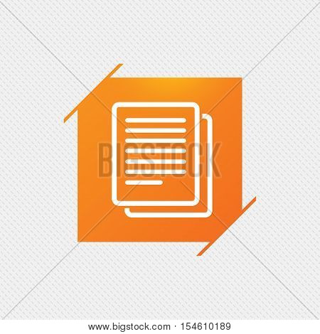 Copy file sign icon. Duplicate document symbol. Orange square label on pattern. Vector
