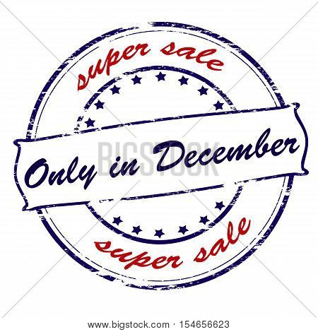 Rubber stamp with text super sale only in December inside vector illustration