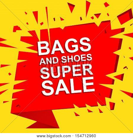 Big sale poster with BAGS AND SHOES SUPER SALE text. Advertising boom and red  exploding banner template