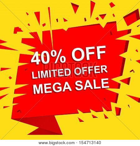Big sale poster with LIMITED OFFER MEGA SALE 40 PERCENT OFF text. Advertising boom and red  banner template