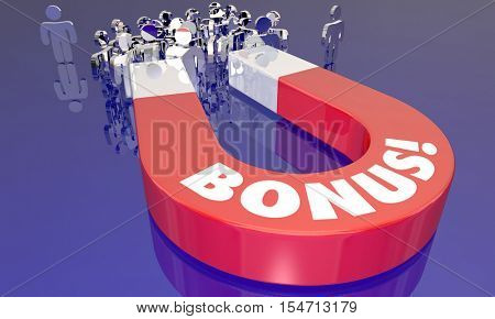 Bonus Premium Incentive Magnet Attracting People 3d Illustration