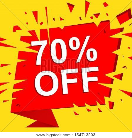 Big sale poster with 70 PERCENT OFF text. Advertising boom and red  banner template