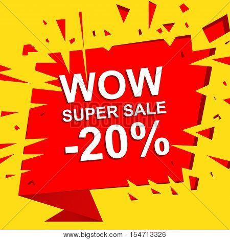 Big sale poster with WOW SUPER SALE MINUS 20 PERCENT text. Advertising boom, red  banner template