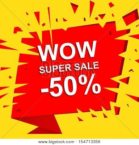Big sale poster with WOW SUPER SALE MINUS 50 PERCENT text. Advertising boom, red  banner template