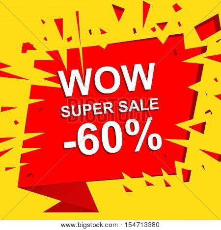 Big sale poster with WOW SUPER SALE MINUS 60 PERCENT text. Advertising boom, red  banner template poster