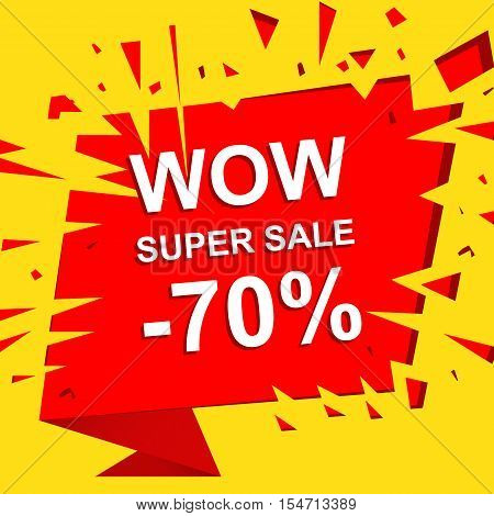 Big sale poster with WOW SUPER SALE MINUS 70 PERCENT text. Advertising yellow and red  banner template