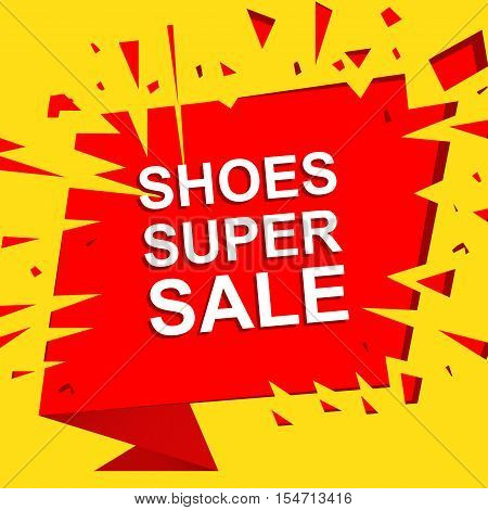 Big sale poster with SHOES SUPER SALE text. Advertising boom, red  banner template
