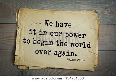 Top 40 quotes by Thomas Paine - English-American political activist, philosopher, political theorist, revolutionary. We have it in our power to begin the world over again.