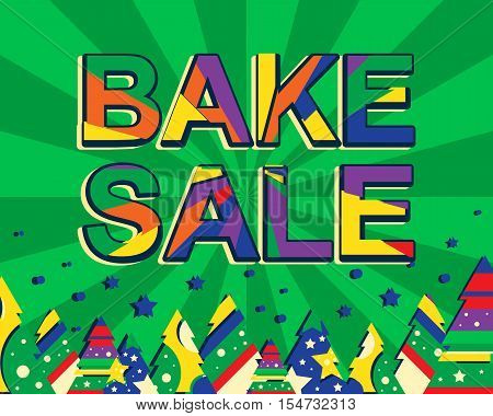 Big winter sale poster with BAKE SALE text. Advertising banner template with christmas trees. Green background
