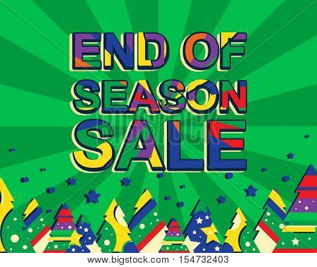 Big winter sale poster with END OF SEASON SALE text. Advertising banner template with christmas trees. Green background