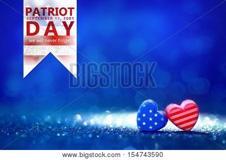 The American flag Heart shapes with Patriot Day September 11 2001 we will never forget concept