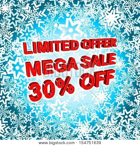 Big winter sale poster with LIMITED OFFER MEGA SALE 30 PERCENT OFF text. Advertising blue and red banner template