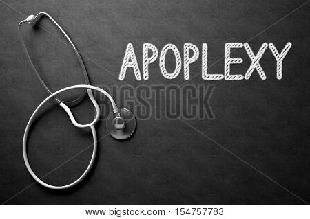 Medical Concept: Black Chalkboard with Handwritten Medical Concept - Apoplexy with White Stethoscope. Top View. Medical Concept: Apoplexy Handwritten on Black Chalkboard. 3D Rendering.