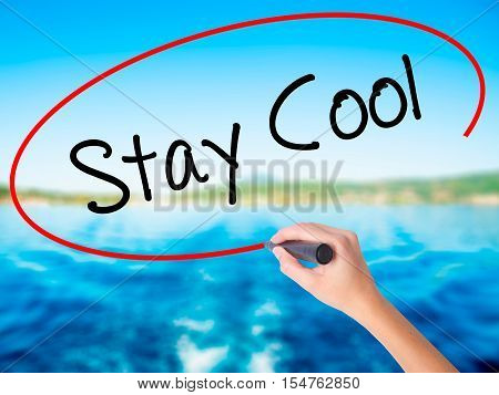 Woman Hand Writing Stay Cool   With A Marker Over Transparent Board
