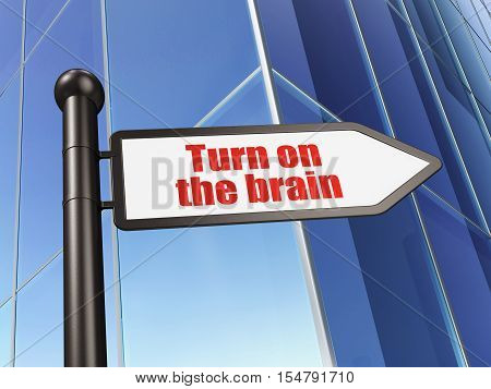 Studying concept: sign Turn On The Brain on Building background, 3D rendering