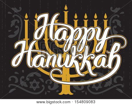 Happy Hanukkah, jewish holiday. Lettering of Hanukkah template. Vector background with menorah. Elegant greeting card.