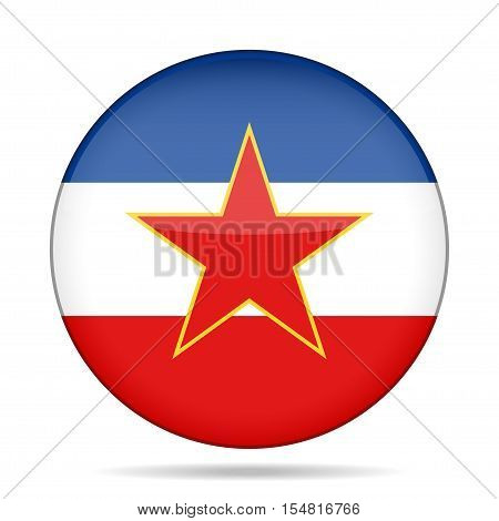 National flag of Yugoslavia. Shiny round button with shadow.