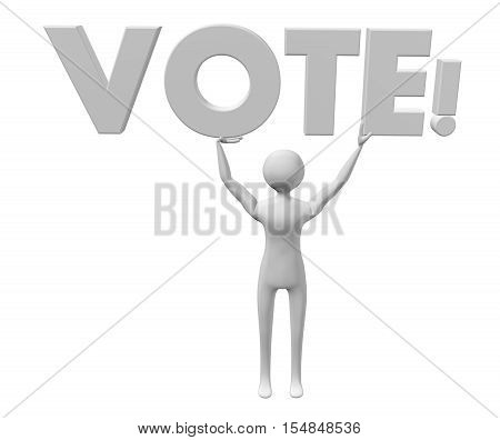 Vote! text 3d illustration, being held above somebody's head,as a concept of metaphor for people's activism, power and choice, isolated on white background