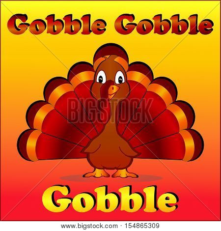 Thanksgiving turkey cartoon with yellow and red gradient background with gobble gobble gobble verbiage .