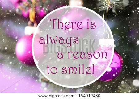 Christmas Tree With Rose Quartz Balls. Close Up Or Macro View. Christmas Card For Seasons Greetings. Snowflakes For Winter Atmosphere. English Quote There Is Always A Reason To Smile