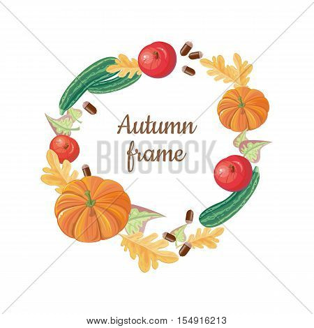 Autumn frame. Round frame from apples, oak and birch leaves, pumpkin, acorns, vegetable marrow. Fall fruits, vegetables, autumn food harvest, food agriculture, vegetarian. Add your text logo Vector
