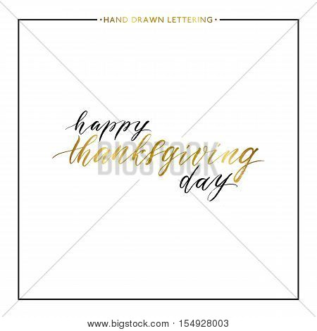 Happy Thanksgiving Day gold text isolated on white background, hand painted letter, vector golden lettering for greeting card, poster, banner, print, handwritten calligraphy