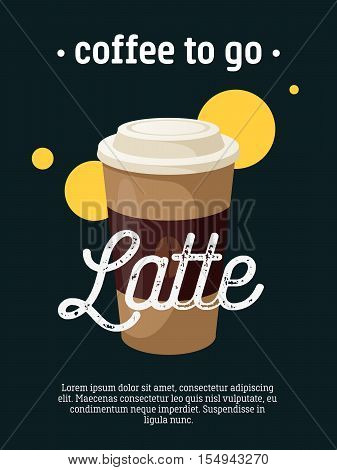 Coffee to go - blackboard restaurant sign, poster with cup of latte. Vector illustration, eps10.