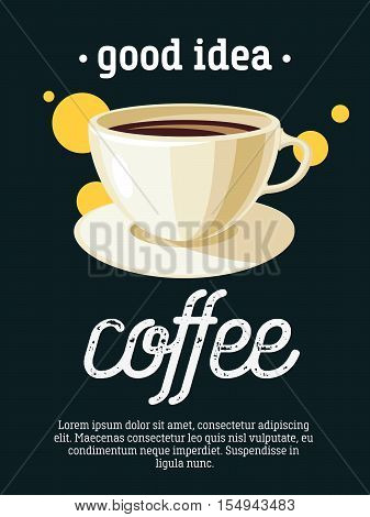 Good idea - blackboard restaurant sign, poster with cup of espresso. Vector illustration, eps10.